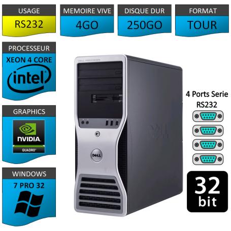 PRECISION Xeon 4 Cores 4Go 250Go Windows 7 Pro 32 4 RS232